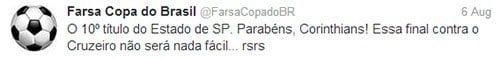 Twitter Farsa Copa do Brasil - O 10º título do Estado de SP. Parabéns, Corinthians! Essa final contra o Cruzeiro não será nada fácil... rsrs